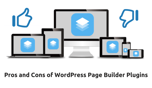 Pros & Cons of WordPress Page Builder Plugins¬